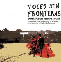 Voces Sin Fronteras: historias reales, personas comunes. Testimonios en primera persona de pacientes y profesionales de Médicos Sin Fronteras.