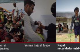 Crisis en el Mediterráneo Yemen bajo el fuego Terremoto en Nepal: necesidades médicas