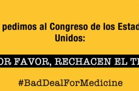 Más de 50 organizaciones piden al Congreso de Estados Unidos que detenga el TPP, el peor acuerdo de todos los tiempos para el acceso a medicamentos asequibles.